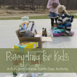 Recycling for Kids: A Fun and Simple Earth Day Activity