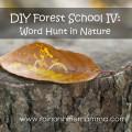 DIY Forest School IV: Word Hunt in Nature. Rain or Shine Mamma