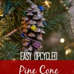 Easy Upcycled Pine Cone Ornament. Rain or Shine Mamma