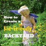 How to Create a Kid-Friendly Backyard. Rain or Shine Mamma
