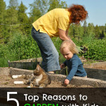 Top 5 Reasons to Garden with Kids. Rain or Shine Mamma.