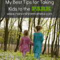 Tips for Taking Kids to the Park. Rain or Shine Mamma.