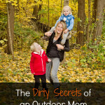 The Dirty Secrets of an Outdoor Mom