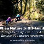 When Nature Is Off-Limits. Rain or Shine Mamma.