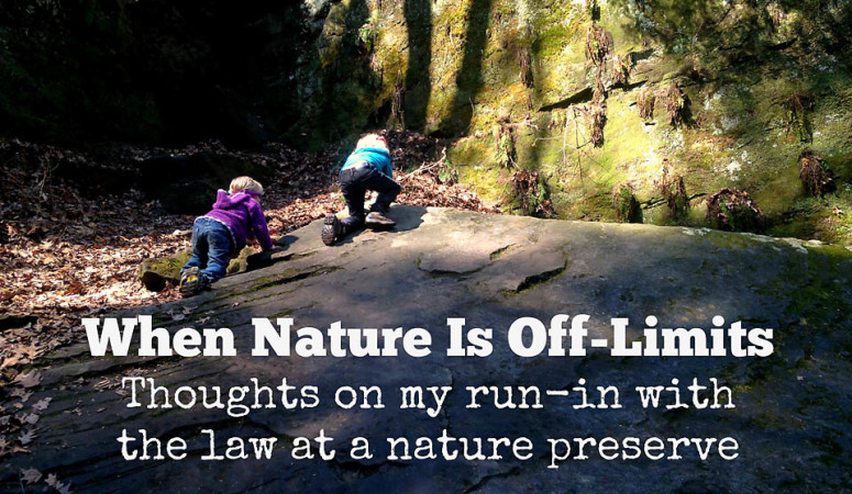 When Nature Is Off-Limits – Thoughts on My Run-in with the Law at a Nature Preserve