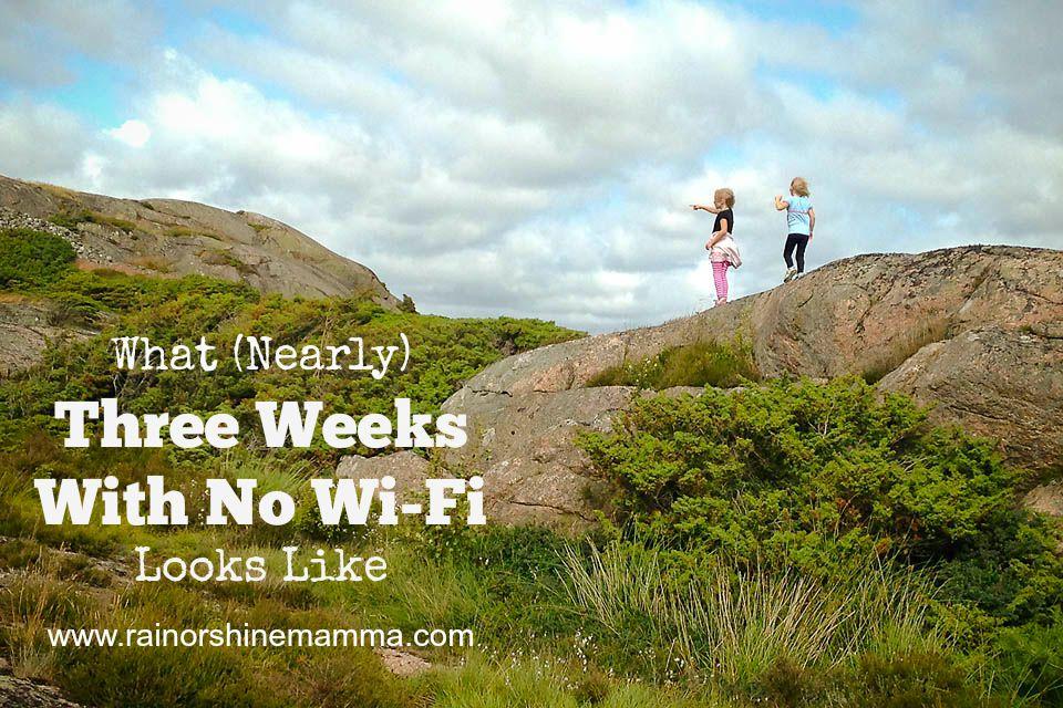 Three Weeks with No Wi-Fi. Rain or Shine Mamma