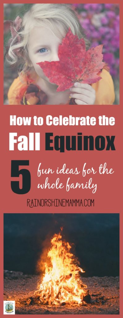 How to Celebrate the Fall Equinox. 5 fun ideas for the autumnal equinox that the whole family will enjoy! Rain or Shine Mamma.