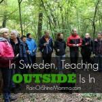 In Sweden, Teaching Outside Is In. Rain or Shine Mamma.