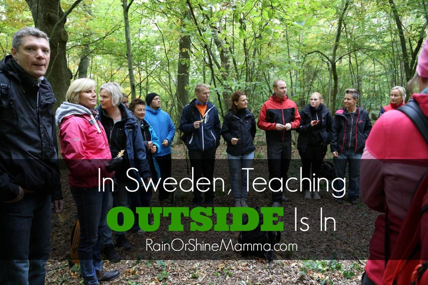 In Sweden, Teaching Outside Is In. Rain or Shine Mamma.