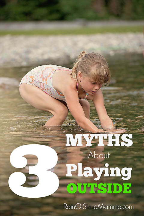 3 Myths About Playing Outside. Rain or Shine Mamma