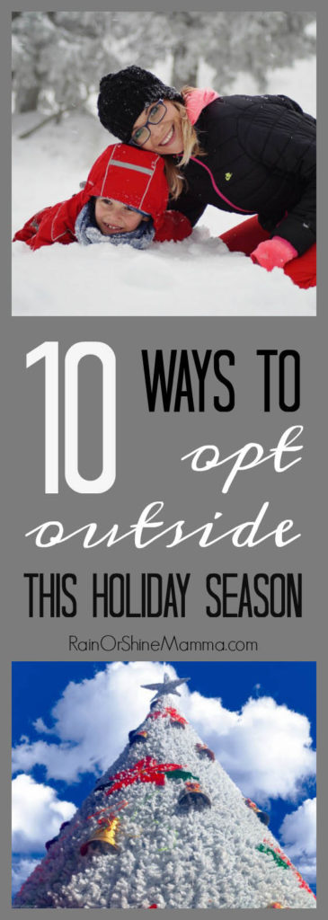 10 Fun Ways to Opt Outside and Connect with Nature This Holiday Season. Try these fun outdoor activities for winter and games this Thanksgiving and Christmas. Great outdoor winter activities for children and adults alike.