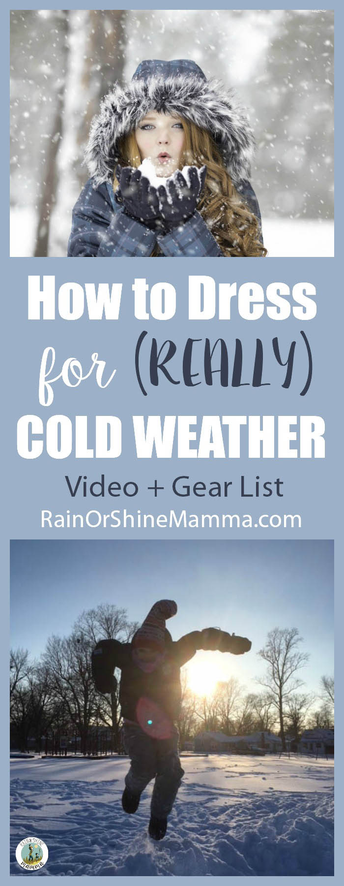 How to Dress for Cold Weather (Video and Complete Gear List). Tips for dressing kids for winter from Rain or Shine Mamma. #winter #gear #cold #outdoor