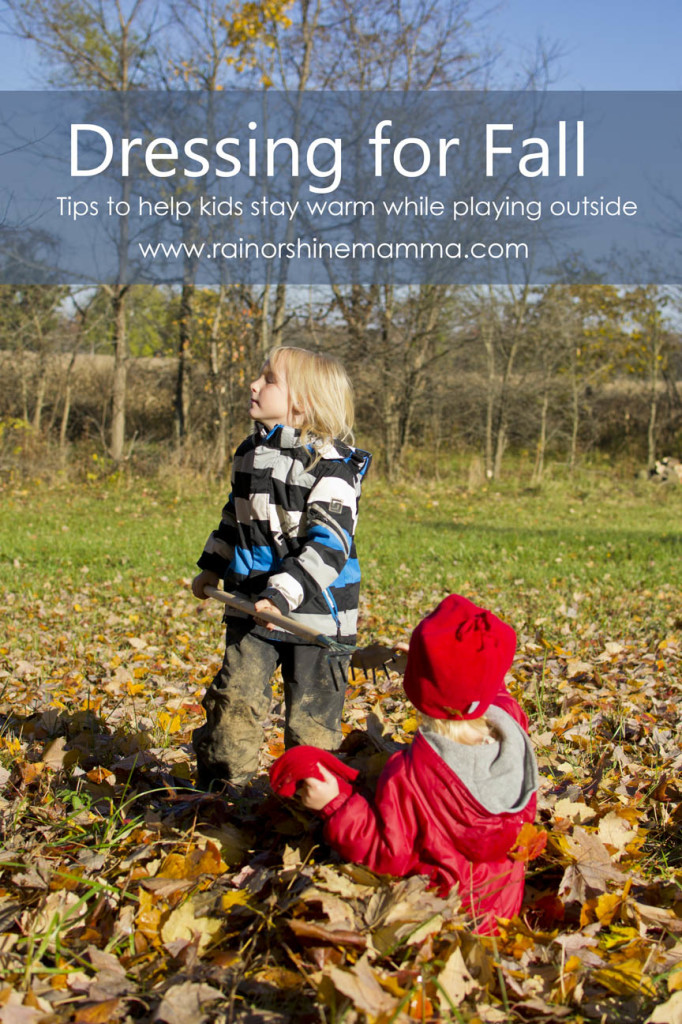 Dressing for Fall - Tips to Keep Your Kids Warm While Playing Outside. Rain or Shine Mamma