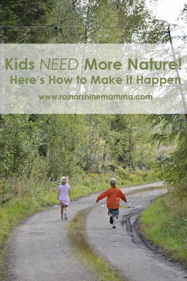 Kids NEED More Nature! Here's How to Make it Happen. Rain or Shine Mamma