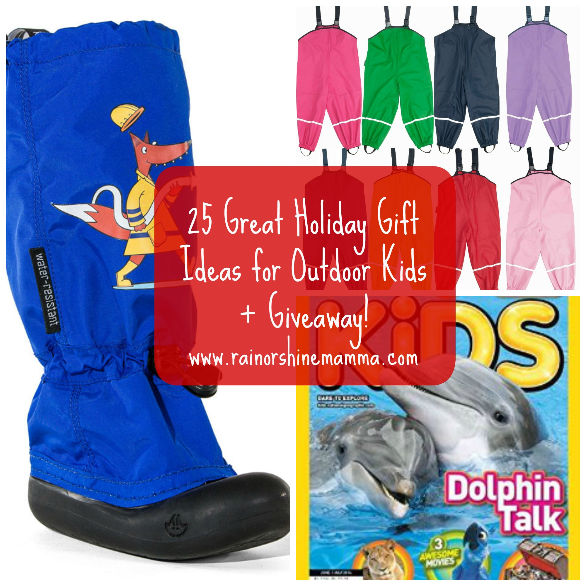 25 Great Holiday Gift Ideas for Outdoor Kids Rain or Shine Mamma