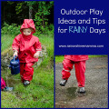 Outdoor Play Ideas and Tips for Rainy Days. Rain or Shine Mamma.