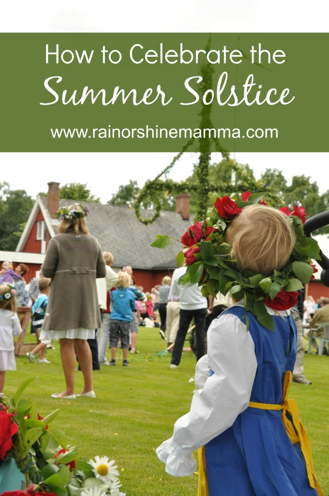 How to Celebrate the Summer Solstice. Rain or Shine Mamma.