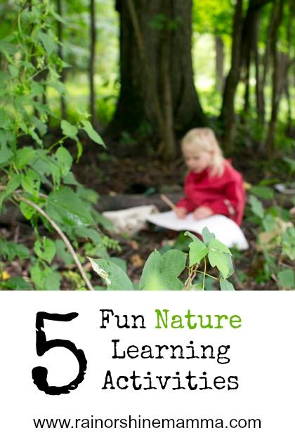 Five Nature Learning Activities. Rain or Shine Mamma