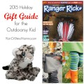 2015 Holiday Gift Guide for the Outdoorsy Kid. Rain or Shine Mamma
