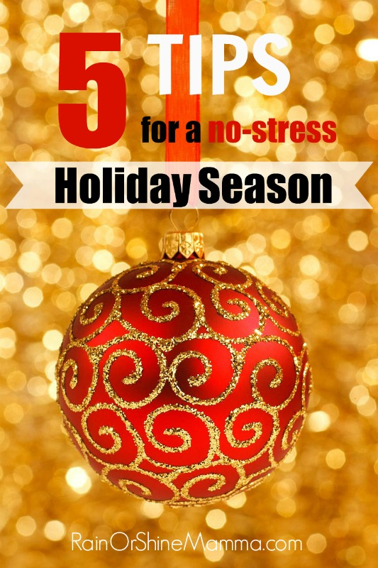 No, I'm Not Stressed Out About the Holidays. Five TIps That Can Help You Stay Sane Too. Rain or Shine Mamma.