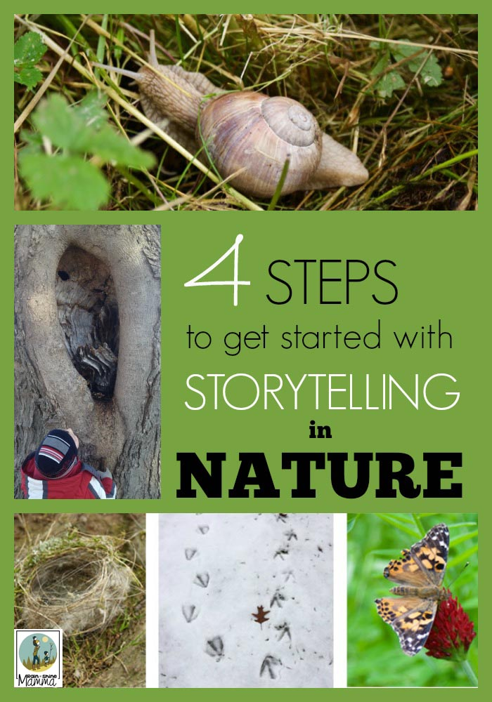 4 Steps to Get Started with Storytelling in Nature. Rain or Shine Mamma