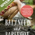 Barefoot and Balanced: Q&A and Giveaway. Rain or Shine Mamma.