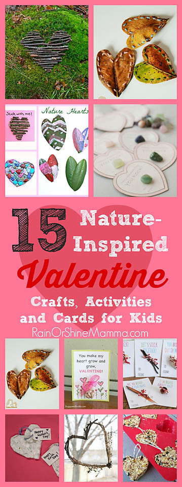 15 Nature-Inspired Valentine Crafts, Activities and Cards for Kids. Celebrate Valentine's Day with these fun and kid-friendly outdoor activities, nature crafts, and natural, DIY valentines. Rain or Shine Mamma.