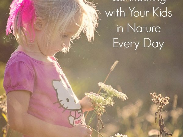 Connecting with Kids in Nature – Every Day