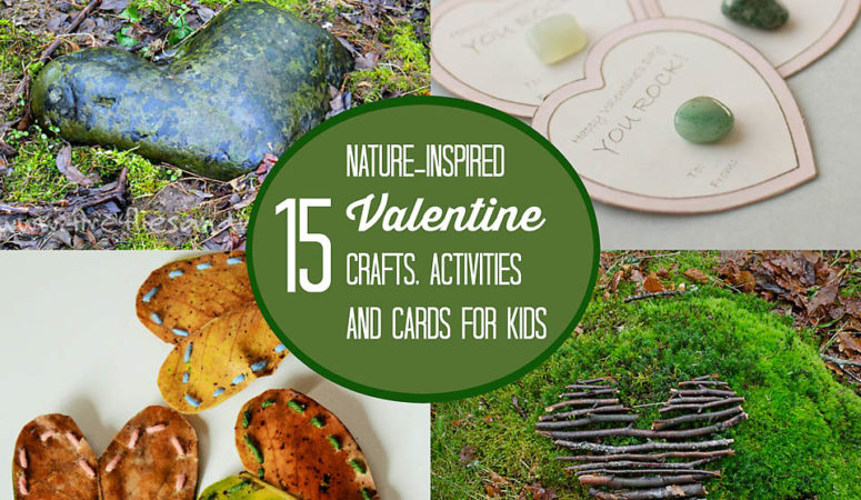 15 Nature-Inspired Valentine Crafts, Activities and Cards for Kids
