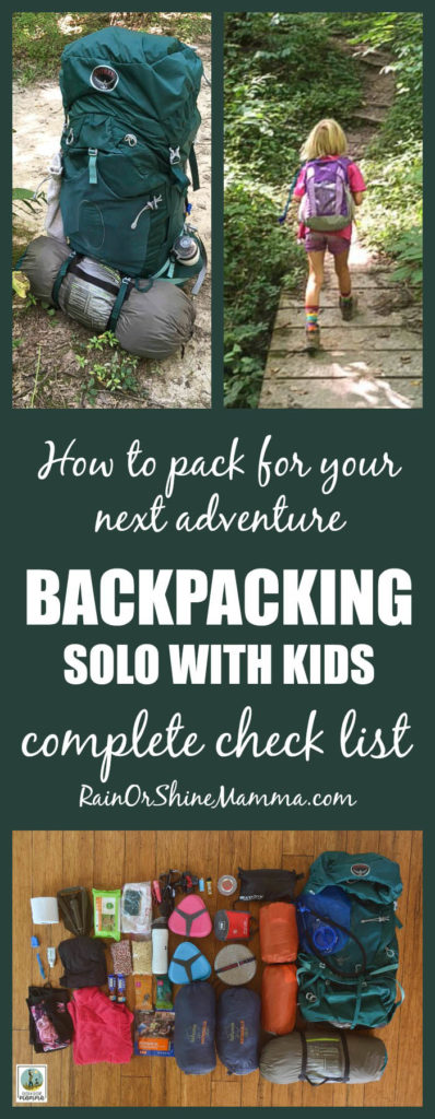 What to Pack When Backpacking with Kids. Complete check list for an overnight trip in the back country with one child! Rain or Shine Mamma.